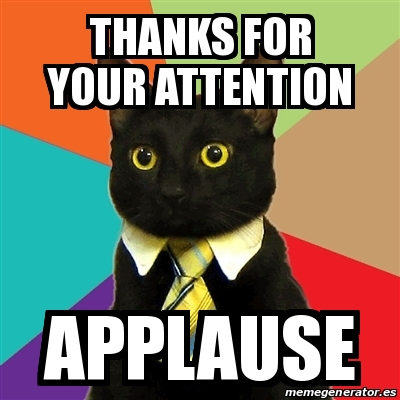 Meme Business Cat - Thanks for your attention applause - 16685124