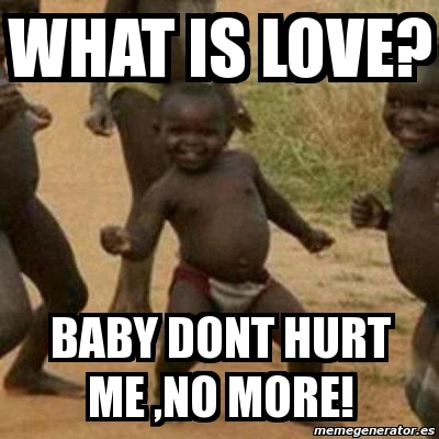 3269114 meme i'm sexy and i know it what is love? baby dont hurt me ,no
