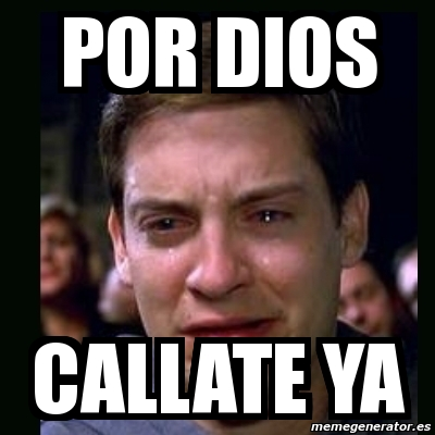 Meme Crying Peter Parker Por Dios Callate Ya 3388751 Search, discover and share your favorite callate gifs. meme crying peter parker por dios