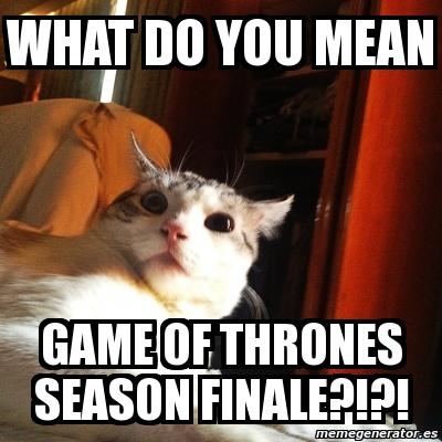 Meme Personalizado - WHAT DO YOU MEAN GAME OF THRONES ...