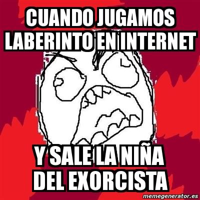 Meme Rage Fu Cuando Jugamos Laberinto En Internet Y Sale La Niña