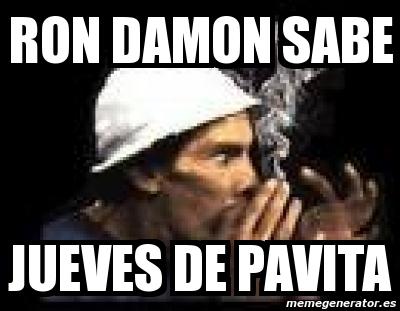 Ron Damon sabe jueves de pavita. Crear meme Personalizado