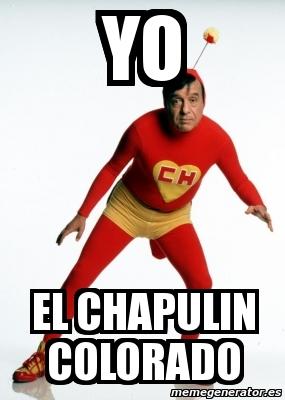 Meme Personalizado Yo El Chapulin Colorado 484765