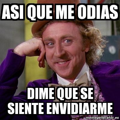 Meme Willy Wonka - asi que me odias - 128.5KB