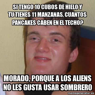 Meme Stoner Stanley - SI TENGO 10 CUBOS DE HIELO Y TU ... Stoner Stanley Meme Blank
