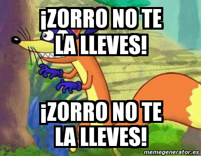 Zorro No Te Lo Lleves Youtube