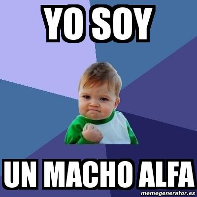 1131635 meme bebe exitoso yo soy un macho alfa 1131635,Macho Alfa Meme