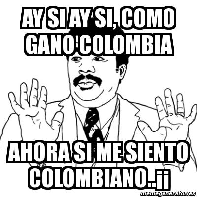 Ay Si Ay Si Meme Colombiano