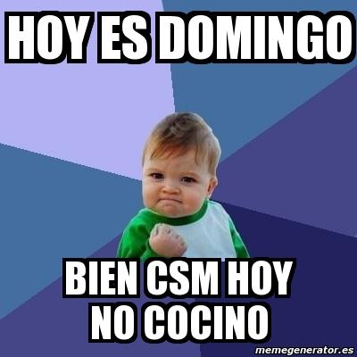 Hoy No Cocino | Meme Bebe Exitoso Hoy Es Domingo Bien Csm Hoy No Cocino 1037578