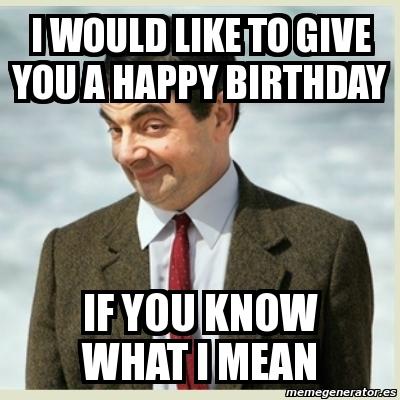 Meme Mr Bean - i would...