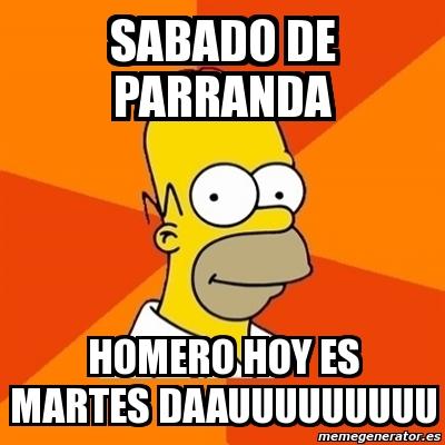 ... Homer - sabado de parranda homero hoy es martes daauuuuuuuuu - 1611629