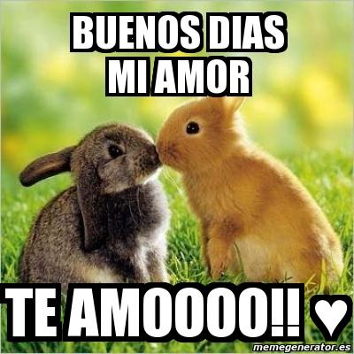 1082249 meme personalizado buenos dias mi amor te amoooo!! ♥ 1082249,Buenos Dias Amor Memes