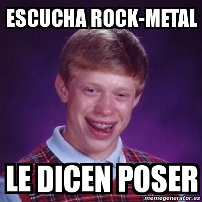 Meme Bad Luck Brian - escucha rock-metal le dicen poser ...