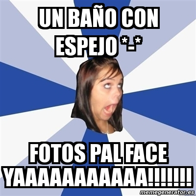 Fotos En El Bano Memes.Meme Annoying Facebook Girl Un Bano Con Espejo Fotos