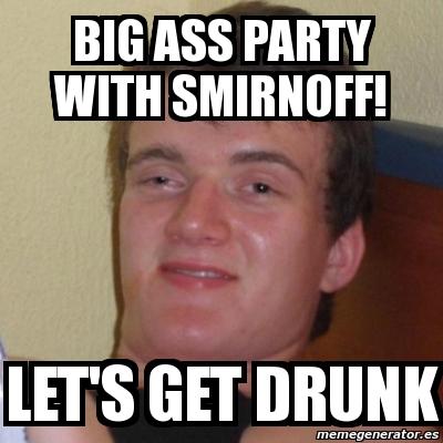 drunk get Let meme s