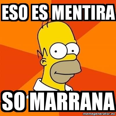 Meme Homer - eso es mentira so marrana - 1998221