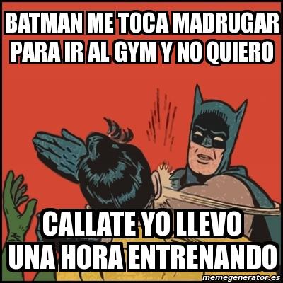 Meme Batman slaps Robin - Batman me toca madrugar para ir al gym y no ...