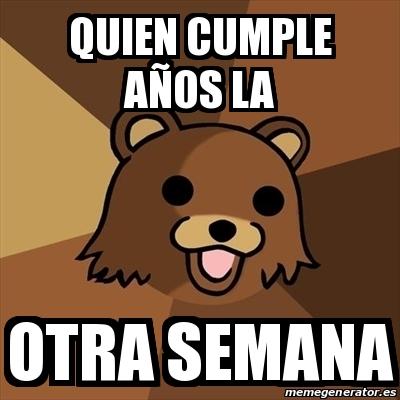 Meme Pedobear Quien Cumple Aa Os La Otra Semana 13160323