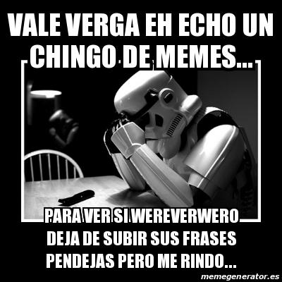 Meme Sad Trooper Vale Verga Eh Echo Un Chingo De Memes