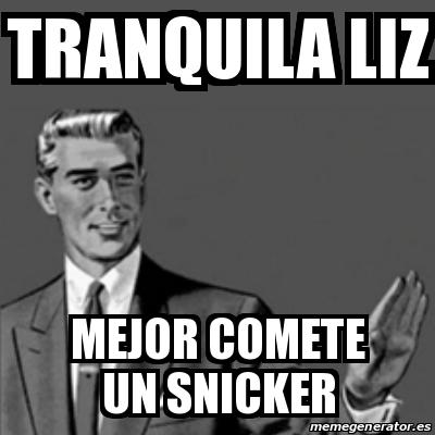 Largest Collection Of Tranquilo Mejor Comete Un Snicker Memes Pix