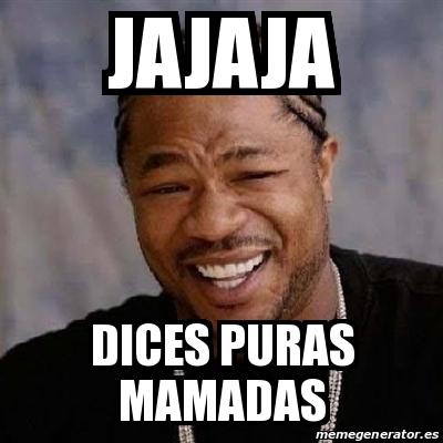 15962046 meme yo dawg jajaja dices puras mamadas 15962046