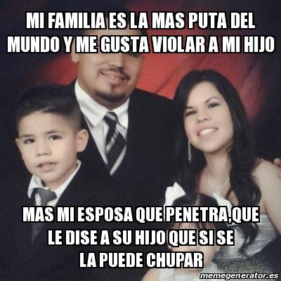 putas pacifico mi familia es