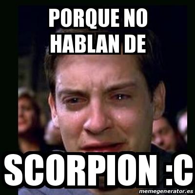 Porque no hablan de scorpion c