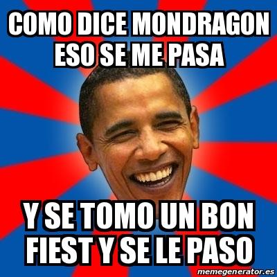 Meme Obama - como dice mondragon eso se me pasa y se tomo