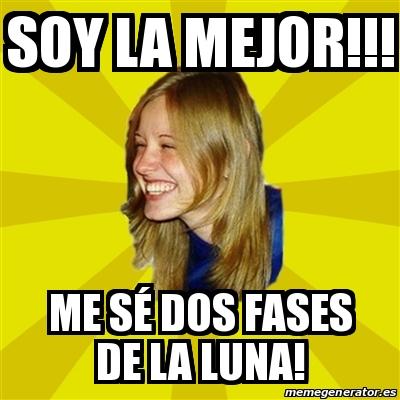 Trologirl Soy La Mejor Me S 233 Dos Fases De La Luna 16693778