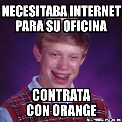 Meme bad luck brian necesitaba internet para su oficina contrata con orange 16944121 - Verti es oficina internet ...