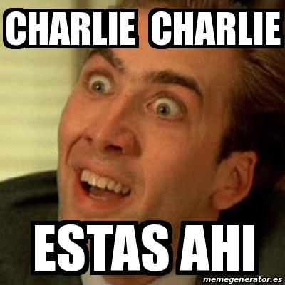 Meme No me digas - Charlie charlie estas ahi - 17079497