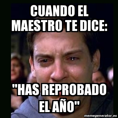 "Meme crying peter parker - Cuando el maestro te dice: ""Has ..."