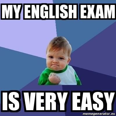 Meme Bebe Exitoso - my english exam is very easy - 18211701