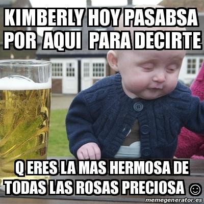 18466898 meme drunk baby kimberly hoy pasabsa por aqui para decirte q,Kimberly Memes