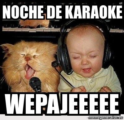 2336516 meme personalizado noche de karaoke wepajeeeee 2336516,Karaoke Meme