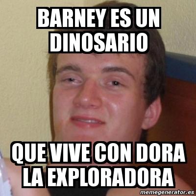 Meme Stoner Stanley - BARNEY ES UN DINOSARIO QUE VIVE CON ... Stoner Stanley Meme Blank