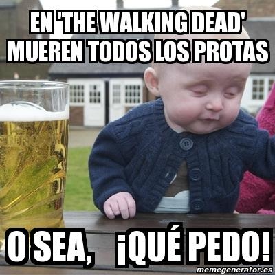 En the walking dead mueren todos los protaS O sea, ¡quÉ pedo!