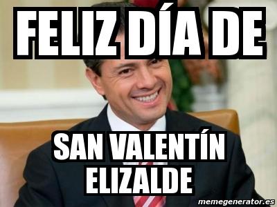 Meme Personalizado - Feliz día de San VALENTíN ELIZALDE - 2701411