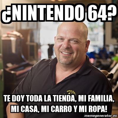 2819432 meme personalizado �nintendo 64? te doy toda la tienda, mi,Nintendo 64 Meme