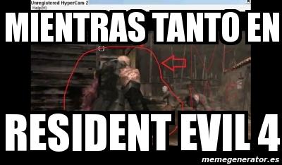 Meme Personalizado - Mientras tanto en Resident evil 4 - 2098937