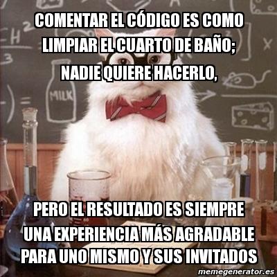Meme chemistry cat comentar el c digo es como limpiar el - Como limpiar el bano ...
