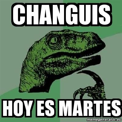 Meme Filosoraptor - Changuis Hoy es martes - 20757148