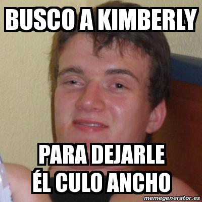 20823425 meme stoner stanley busco a kimberly para dejarle �l culo ancho,Kimberly Memes