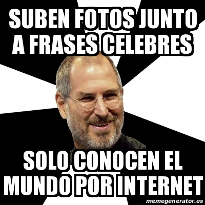 Meme Steve Jobs Suben Fotos Junto A Frases Celebres Solo