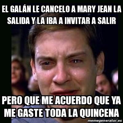 Meme Crying Peter Parker El Galán Le Cancelo A Mary Jean La Salida