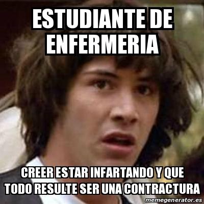 Estudiante de Enfermeria Creer estar infartando y que todo resulte ser una contractura