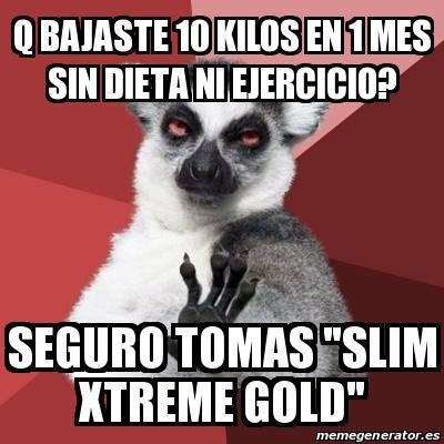 Meme Chill Out Lemur Q Bajaste 10 Kilos En 1 Mes Sin Dieta Ni
