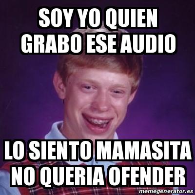 Meme Bad Luck Brian - soy yo quien grabo ese audio lo ...