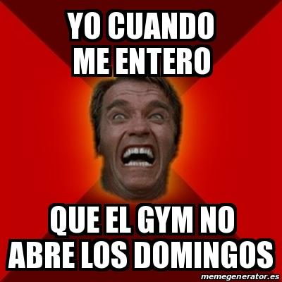 meme arnold yo cuando me entero que el gym no abre los