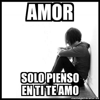 Meme First World Problems Amor Solo Pienso En Ti Te Amo 22998702
